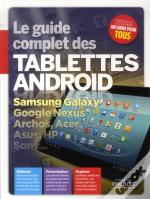 Tablettes Android - Le Guide Complet - Samsung Galaxy Tab, Google Nexus...