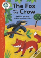 Tadpoles Tales: Aesop'S Fables: The Fox And The Crow