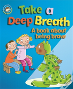 Wook.pt - Take A Deep Breath: A Book About Being Brave