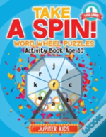 Take A Spin! Word Wheel Puzzles Volume 1 - Activity Book Age 10