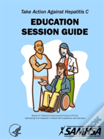 Take Action Against Hepatitis C - Education Session Guide