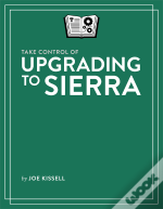 Take Control Of Upgrading To Sierra