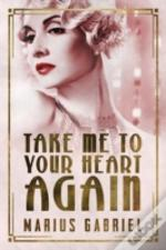 Take Me To Your Heart Again