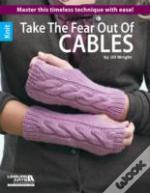Take The Fear Out Of Cables