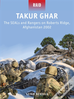 Takur Ghar - The Seals And Rangers On Toberts Ridge, Afghanistan, 2002