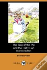 Tale Of The Pie And The Patty-Pan (Illustrated Edition) (Dodo Press)