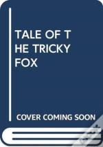 Tale Of The Tricky Fox