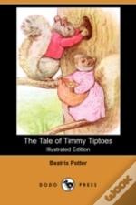 TALE OF TIMMY TIPTOES (ILLUSTRATED EDITION) (DODO PRESS)