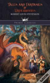 Tales And Fantasies & Underwoods