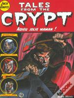 Tales From The Crypt T.3; Adieu Jolie Maman