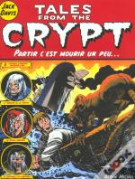 Tales From The Crypt T.4; Partir C'Est Mourir