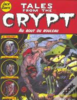 Tales From The Crypt T.6; Au Bout Du Rouleau