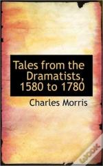Tales From The Dramatists, 1580 To 1780