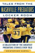 Tales From The Nashville Predators Locker Room