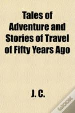 Tales Of Adventure And Stories Of Travel
