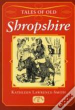 Tales Of Old Shropshire