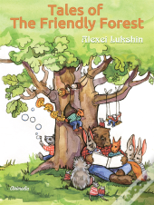 Tales Of The Friendly Forest - Illustrated Fairy Tales