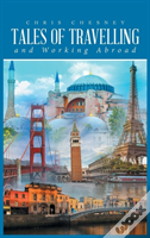 Tales Of Travelling And Working Abroad