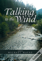 Talking To The Wind