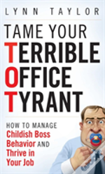 Tame Your Terrible Office Tyrant