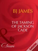 Taming Of Jackson Cade