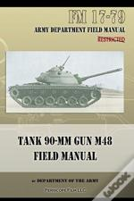 Tank 90-Mm Gun M48 Field Manual