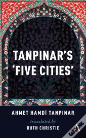 Tanpinar'S Five Cities
