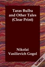 Taras Bulba And Other Tales (Clear Print)