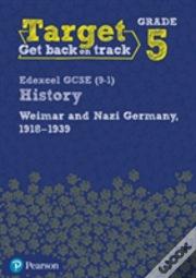 Target Grade 5 ( Edexcel Gcse (9-1) History Weimar And Nazi Germany, 1918-1939 Intervention Workbook