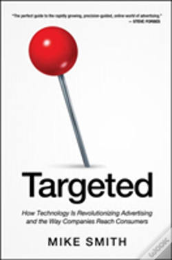Wook.pt - Targeted: How Technology Is Revolutionizing Advertising And The Way Companies Reach Consumers
