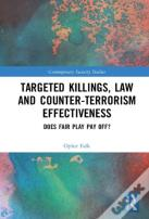 Targeted Killings, Law And Counter-Terrorism Effectiveness