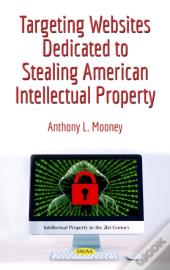 Targeting Websites Dedicated To Stealing American Intellectual Property