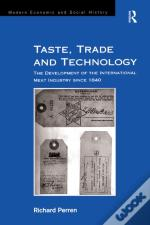 Taste, Trade And Technology