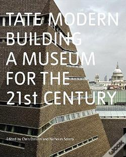 Wook.pt - Tate Modern Building A Museum For The Twenty  First Century /Anglais