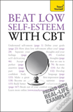 Teach Yourself Beating Low Self-Esteem With Cbt