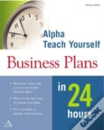 Teach Yourself Business Plans In 24 Hours