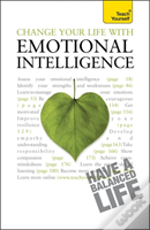 Teach Yourself Change Your Life With Emotional Intelligence