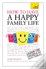 Teach Yourself Have A Happy Family Life