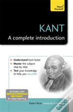 Teach Yourself Kant - A Complete Introduction