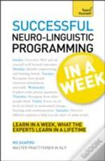 Teach Yourself Neuro-Linguistic Programming In A Week