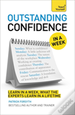 Teach Yourself Outstanding Confidence In A Week