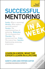 Teach Yourself Successful Mentoring In A Week