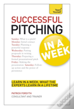 Teach Yourself Successful Pitching In A Week