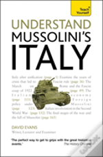 Teach Yourself Understand Mussolini'S Italy