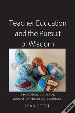 Wook.pt - Teacher Education And The Pursuit Of Wisdom