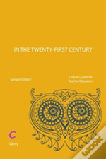 Teacher Educators In The Twenty-First Century