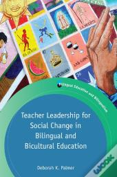 Teacher Leadership For Social Change In Bilingual And Bicultural Education
