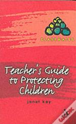 Teacher'S Guide To Protecting Children
