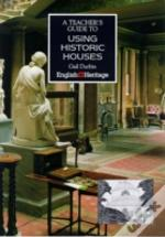 TEACHER'S GUIDE TO USING HISTORIC HOUSES