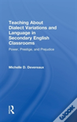 Teaching About Dialect Variations And Language In Secondary English Classrooms